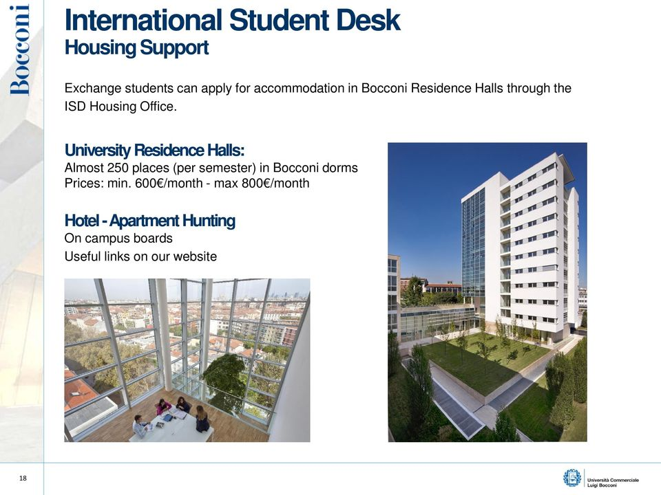 University Residence Halls: Almost 250 places (per semester) in Bocconi dorms