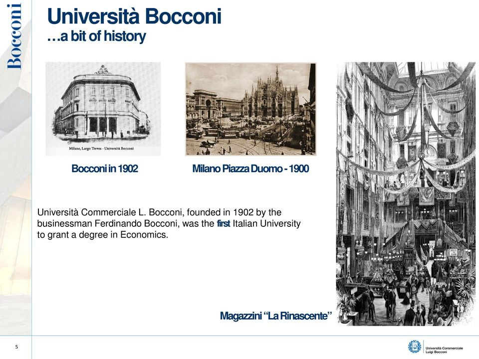 Bocconi, founded in 1902 by the businessman Ferdinando Bocconi,