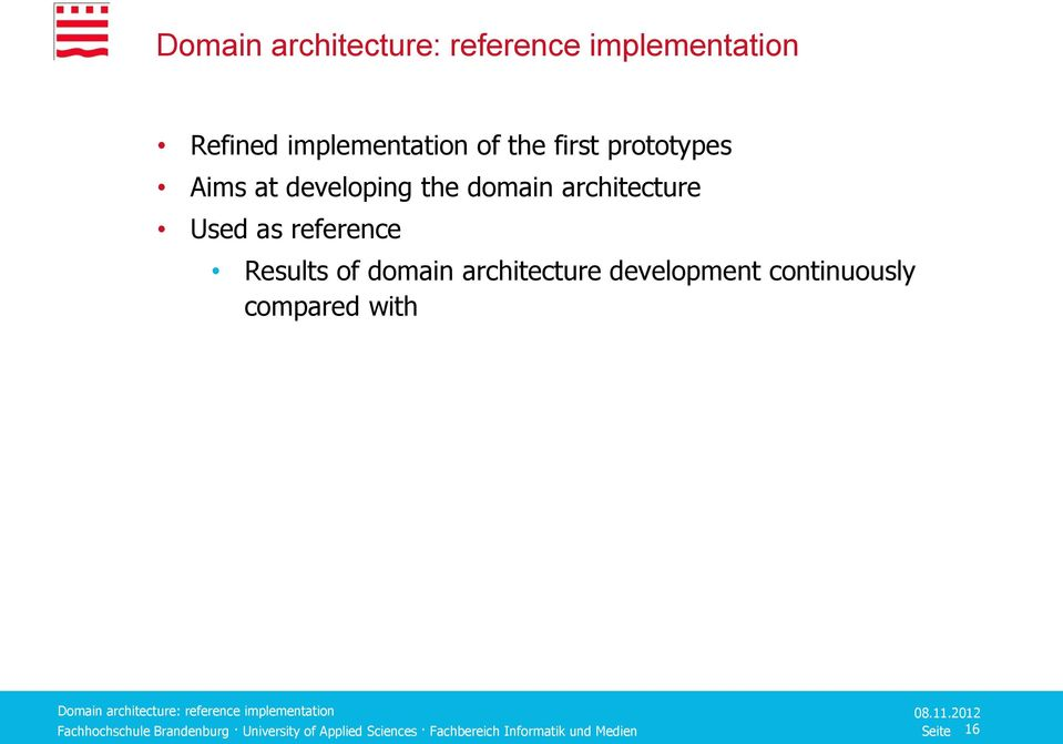 Used as reference Results of domain architecture development