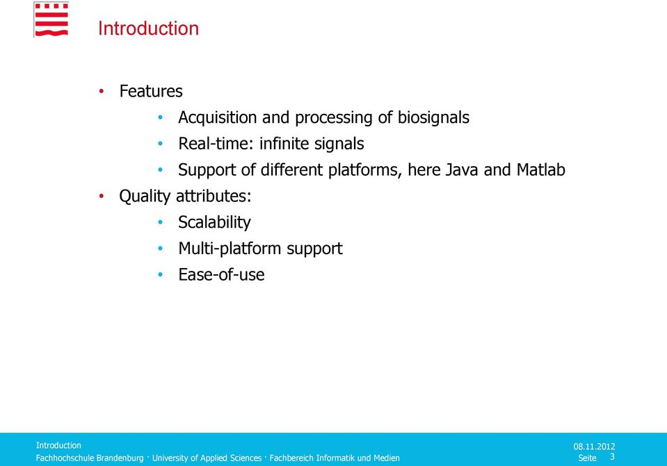 different platforms, here Java and Matlab Quality