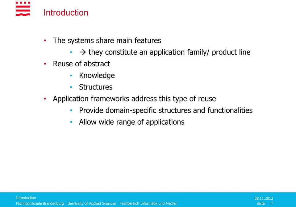 Application frameworks address this type of reuse Provide domain-specific