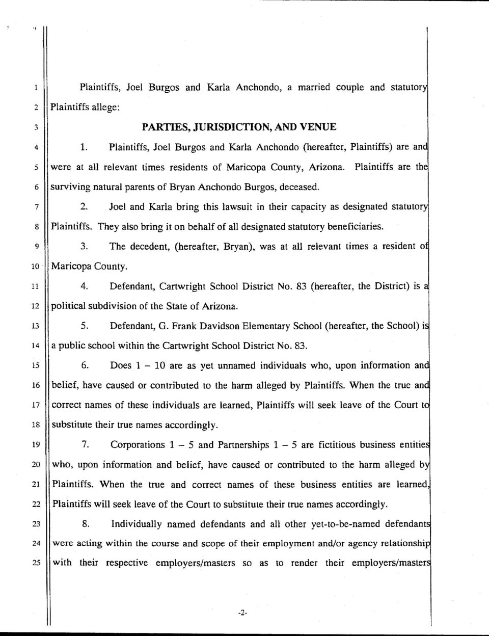 Plaintiffs are surviving natural parents of Bryan Anchondo Burgos, deceased. 2. Joel and Karla bring this lawsuit in their capacity as designated statuto tl 'J.2 IJ l 1 1 t7 1 zo 2l Plaintiffs.