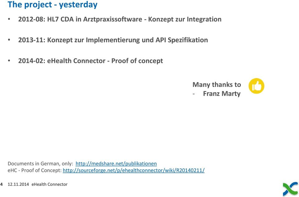 Proof of concept Many thanks to - Franz Marty Documents in German, only: http://medshare.