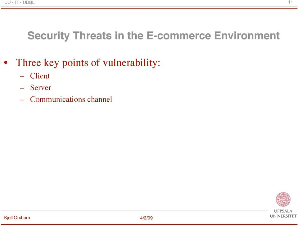 key points of vulnerability: