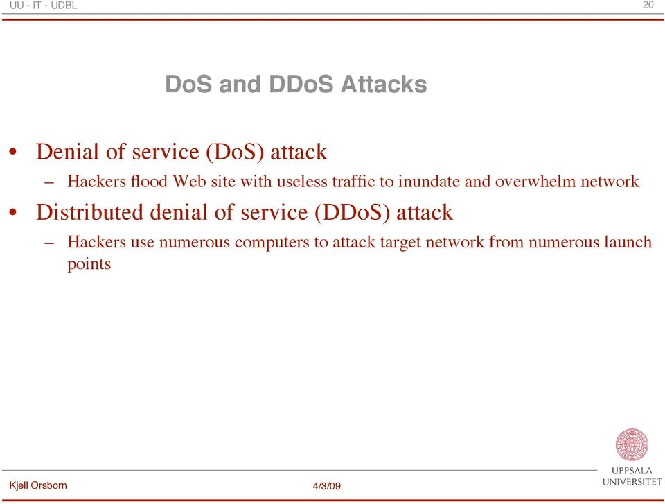 network Distributed denial of service (DDoS) attack Hackers use