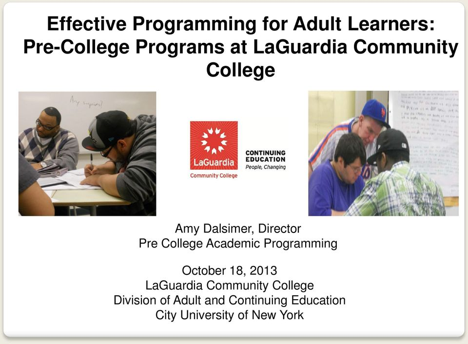 Academic Programming October 18, 2013 LaGuardia Community College