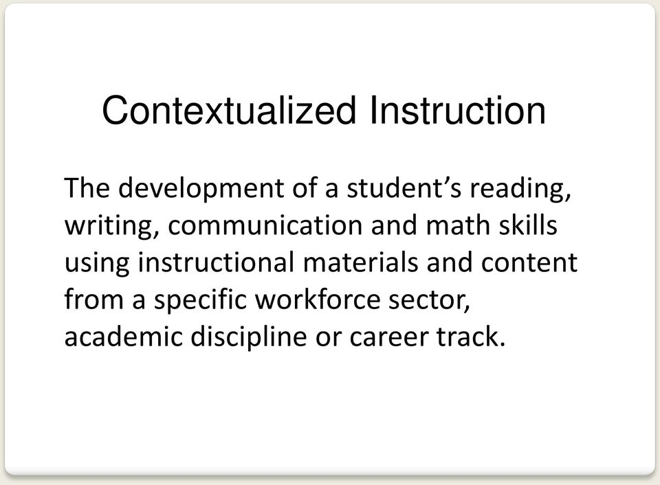 skills using instructional materials and content from