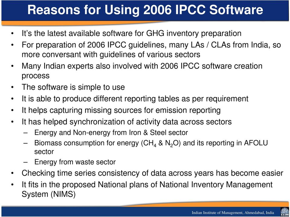 cpturing missing sources for emission reporting It hs helped synchroniztion of ctivity dt cross sectors Energy nd Non-energy from Iron & Steel sector Biomss consumption for energy (CH 4 & N 2 O)