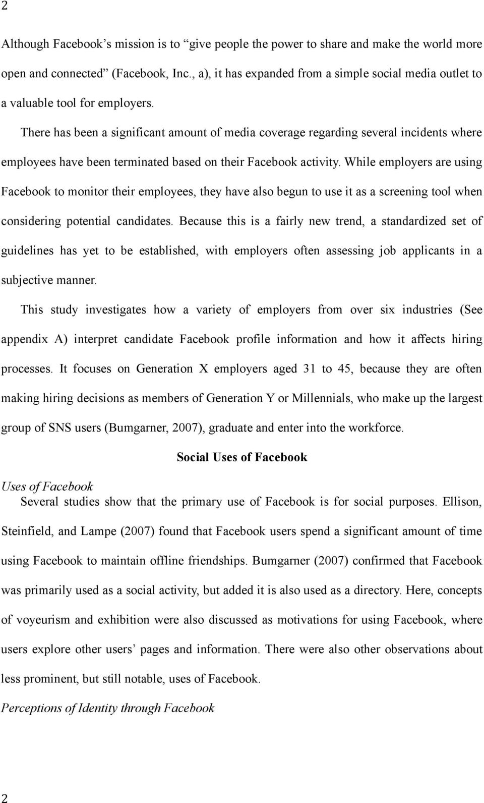 There has been a significant amount of media coverage regarding several incidents where employees have been terminated based on their Facebook activity.