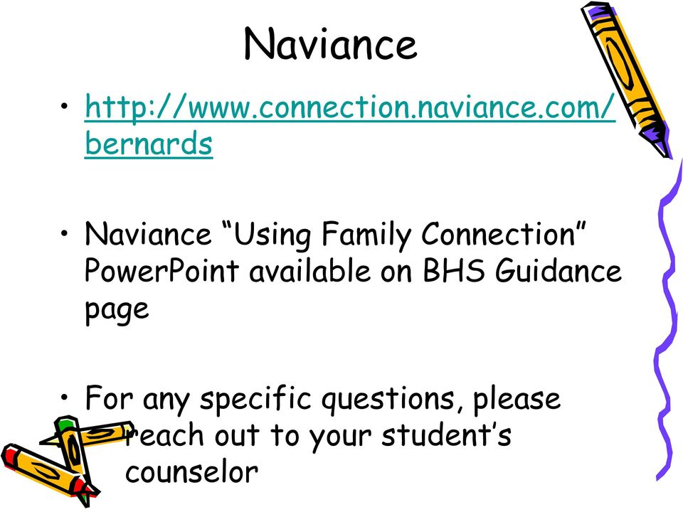 PowerPoint available on BHS Guidance page For any