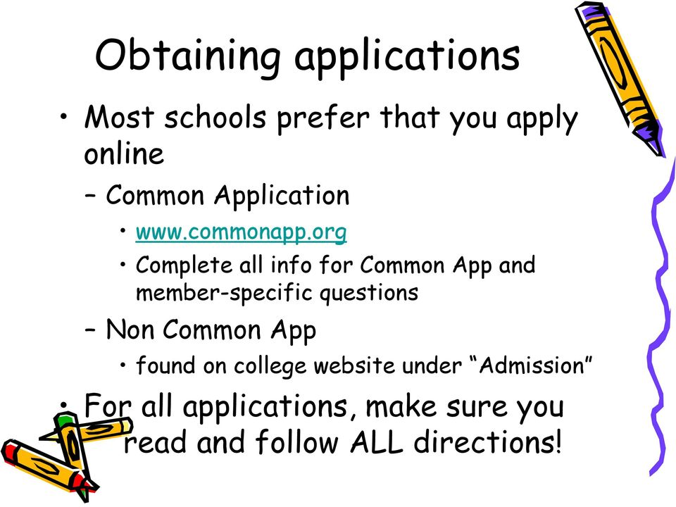 org Complete all info for Common App and member-specific questions Non