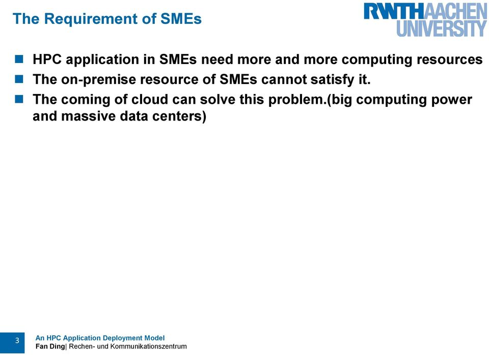SMEs cannot satisfy it.