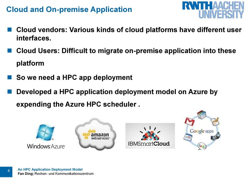 Cloud Users: Difficult to migrate on-premise application into these platform