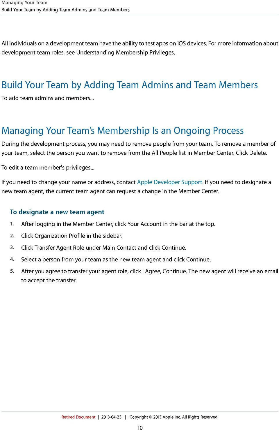 .. Managing Your Team s Membership Is an Ongoing Process During the development process, you may need to remove people from your team.