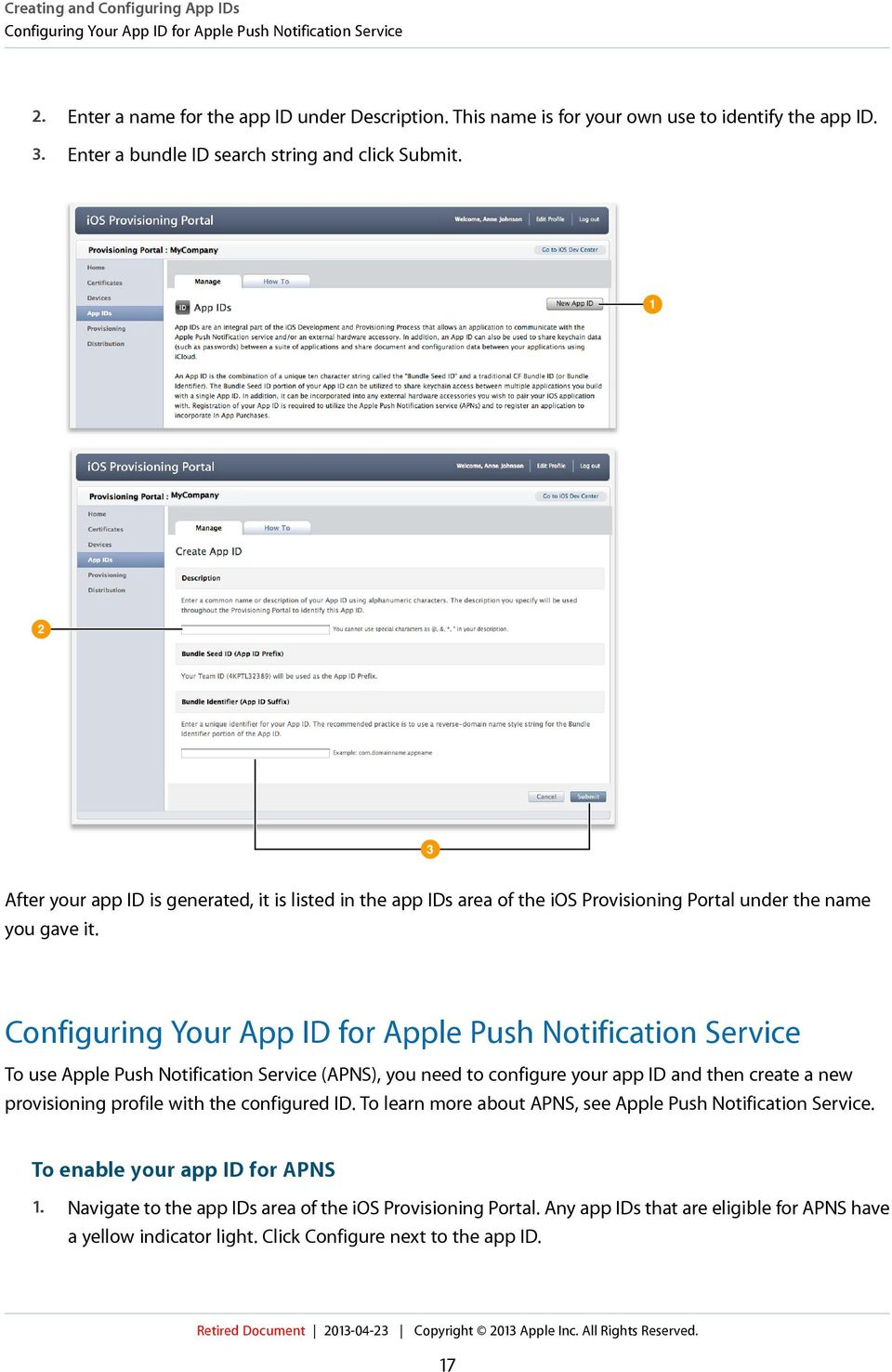 Configuring Your App ID for Apple Push Notification Service To use Apple Push Notification Service (APNS), you need to configure your app ID and then create a new provisioning profile with the