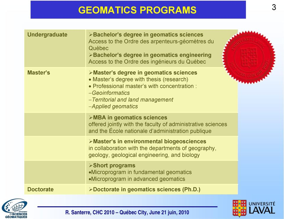 Applied geomatics MBA in geomatics sciences offered jointly with the faculty of administrative sciences and the École nationale d administration publique Master s in environmental biogeosciences in