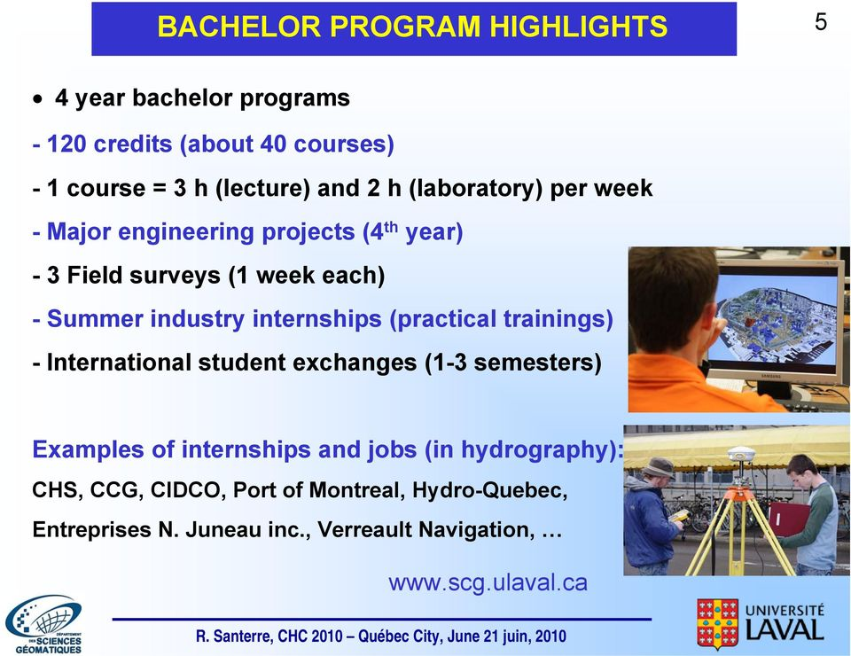 internships (practical trainings) - International student exchanges (1-3 semesters) Examples of internships and jobs (in