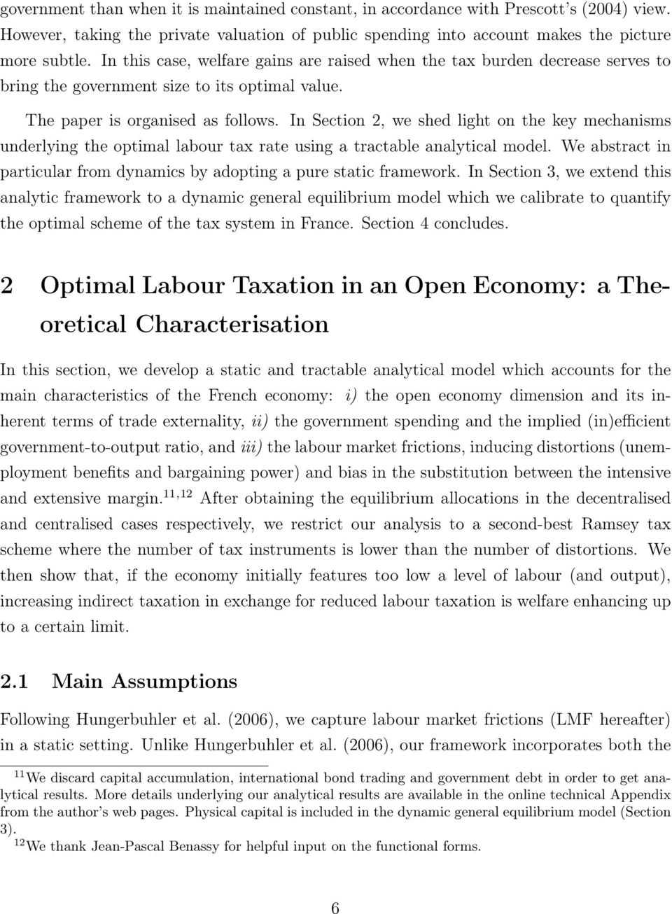 In Section 2, we shed light on the key mechanisms underlying the optimal labour tax rate using a tractable analytical model.