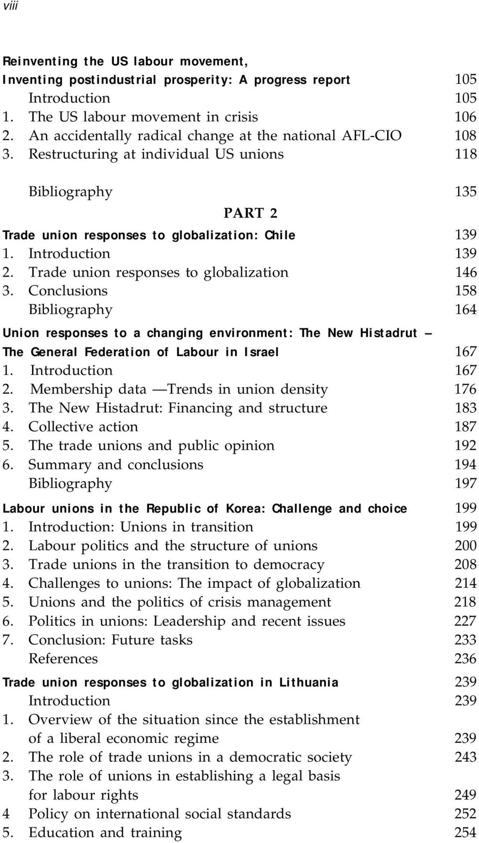 Trade union responses to globalization 146 3. Conclusions 158 Bibliography 164 Union responses to a changing environment: The New Histadrut The General Federation of Labour in Israel 167 1.