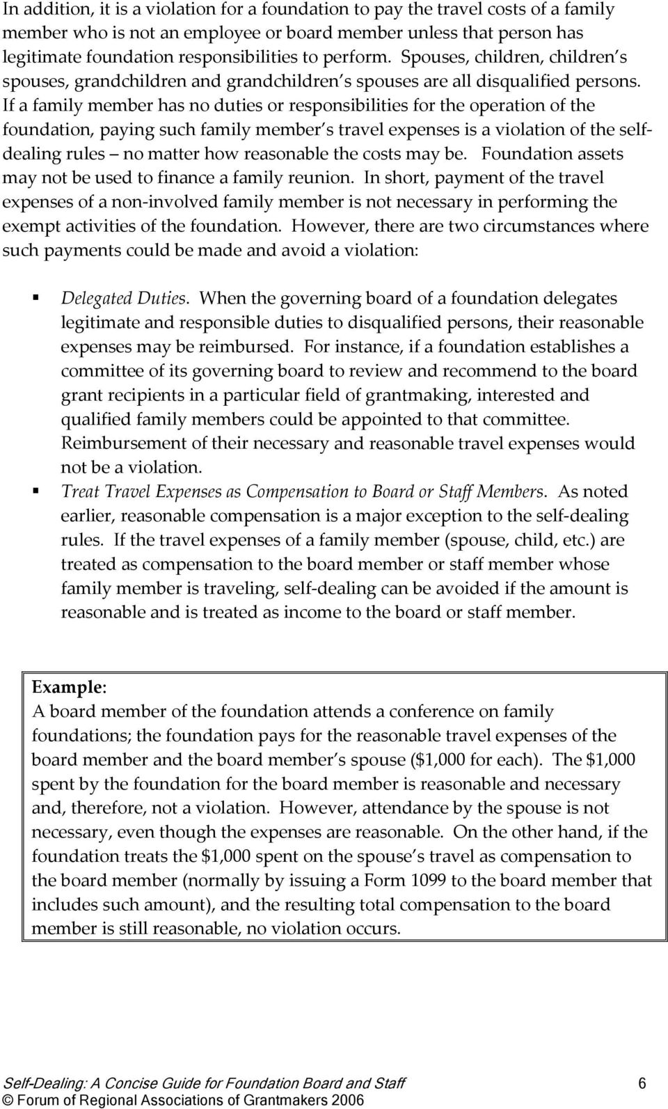 If a family member has no duties or responsibilities for the operation of the foundation, paying such family member s travel expenses is a violation of the selfdealing rules no matter how reasonable
