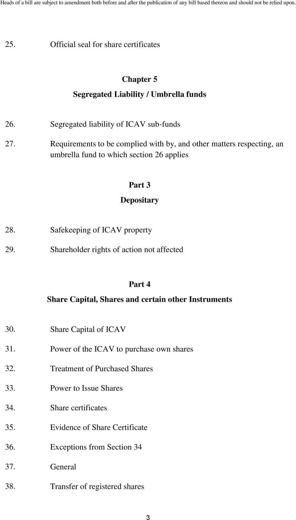 Shareholder rights of action not affected Part 4 Share Capital, Shares and certain other Instruments 30. Share Capital of ICAV 31.
