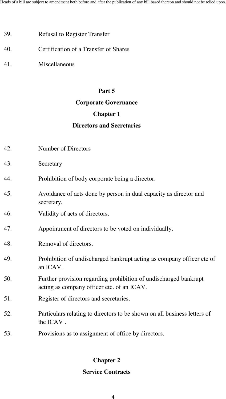 Appointment of directors to be voted on individually. 48. Removal of directors. 49. Prohibition of undischarged bankrupt acting as company officer etc of an ICAV. 50.