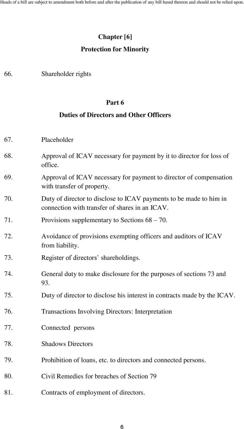 Duty of director to disclose to ICAV payments to be made to him in connection with transfer of shares in an ICAV. 71. Provisions supplementary to Sections 68 70. 72.