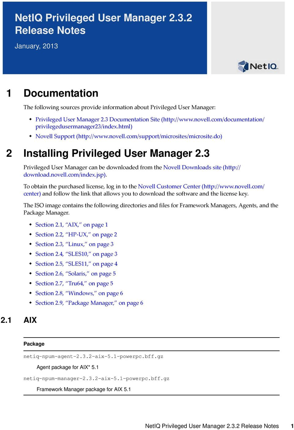 do) 2 Installing Privileged User Manager 2.3 2.1 AIX Privileged User Manager can be downloaded from the Novell Downloads site (http:// download.novell.com/index.jsp).