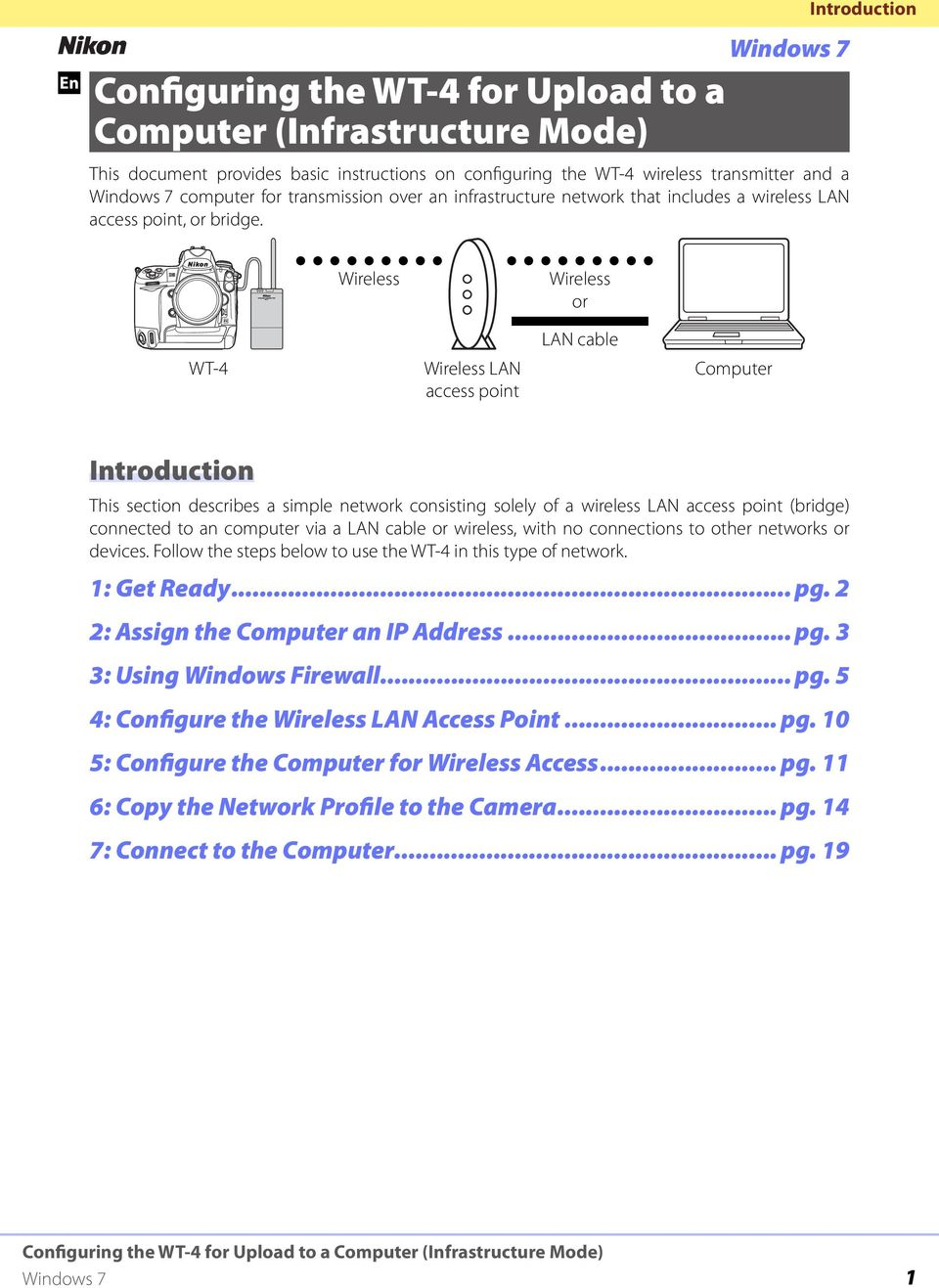 Wireless Wireless or WT-4 Wireless LAN access point LAN cable Computer Introduction This section describes a simple network consisting solely of a wireless LAN access point (bridge) connected to an