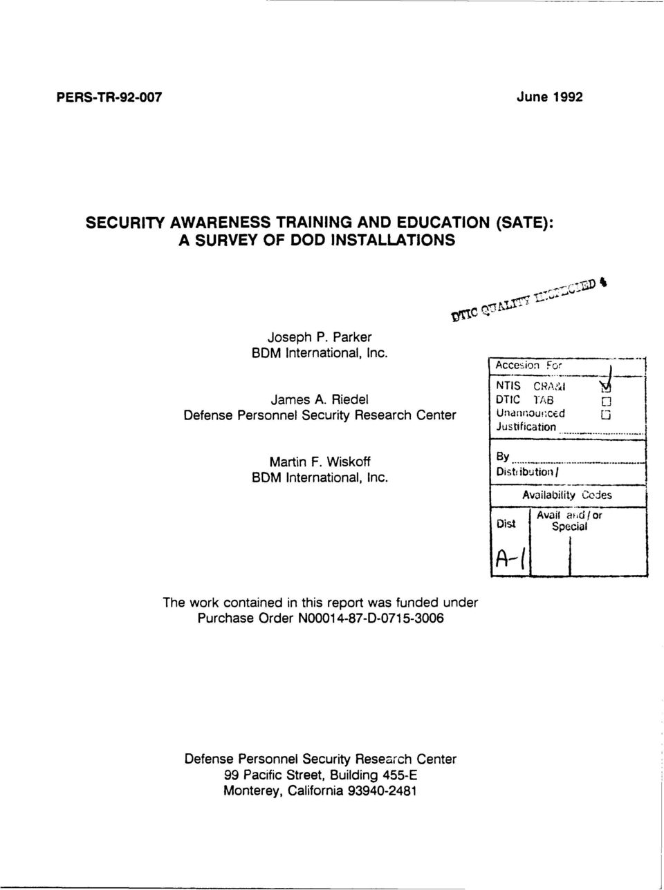 Riedel DTIC IAB Defense Personnel Security Research Center Unanlou'-ced Justification Martin F. W iskoff By....1... BDM International, Inc.