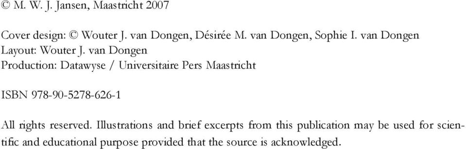 van Dongen Production: Datawyse / Universitaire Pers Maastricht ISBN 978-90-5278-626-1 All