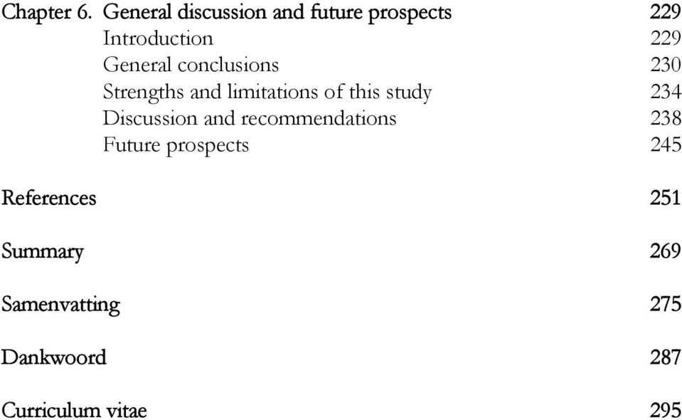 conclusions 230 Strengths and limitations of this study 234