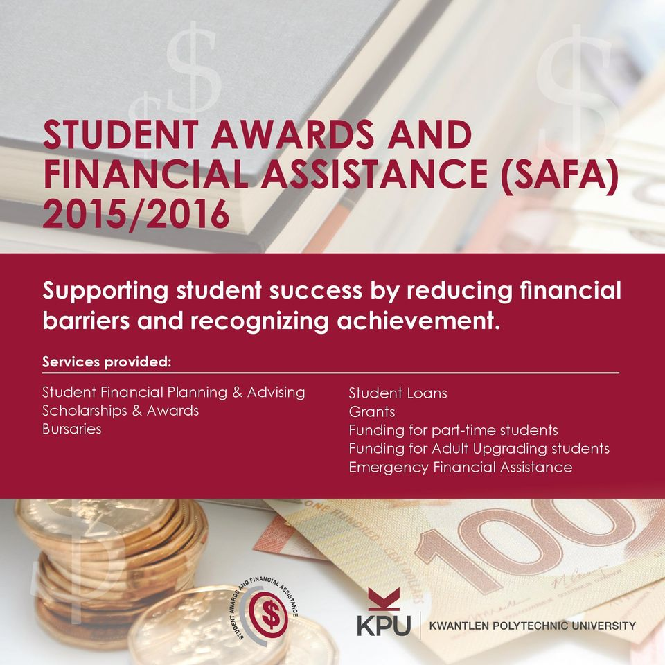 Services provided: $ Student Financial Planning & Advising Scholarships & Awards