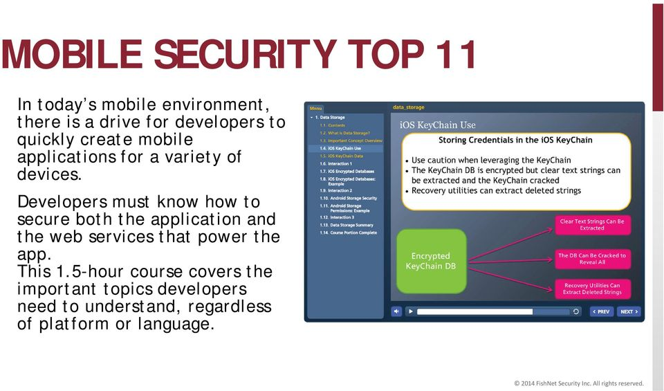 Developers must know how to secure both the application and the web services that power