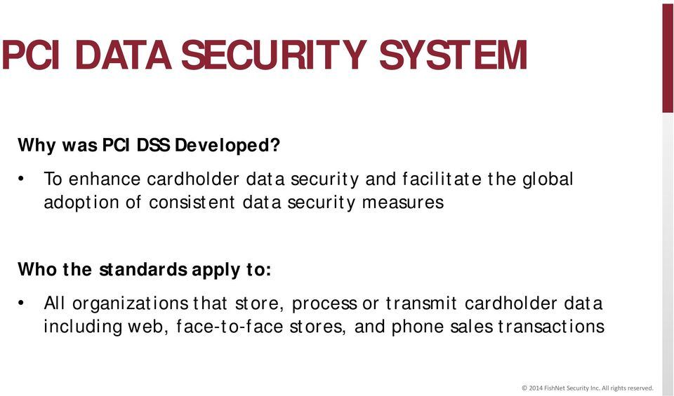 consistent data security measures Who the standards apply to: All organizations