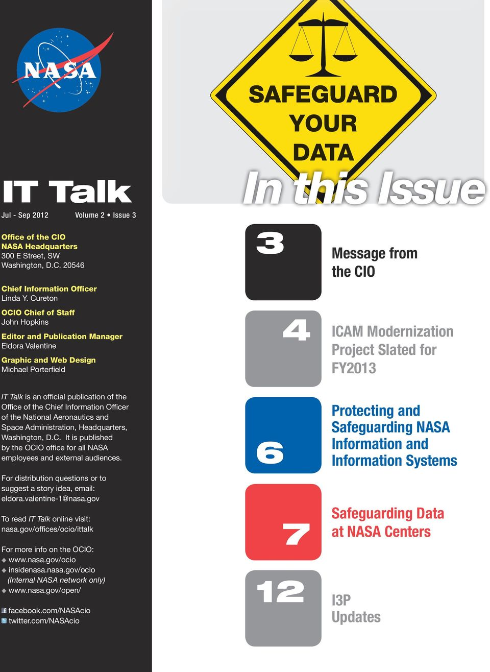 gov In this Issue Balancing IT Security 3 4 Message from the CIO ICAM Modernization Project Slated for FY2013 IT Talk is an official publication of the Office of the Chief Information Officer of the