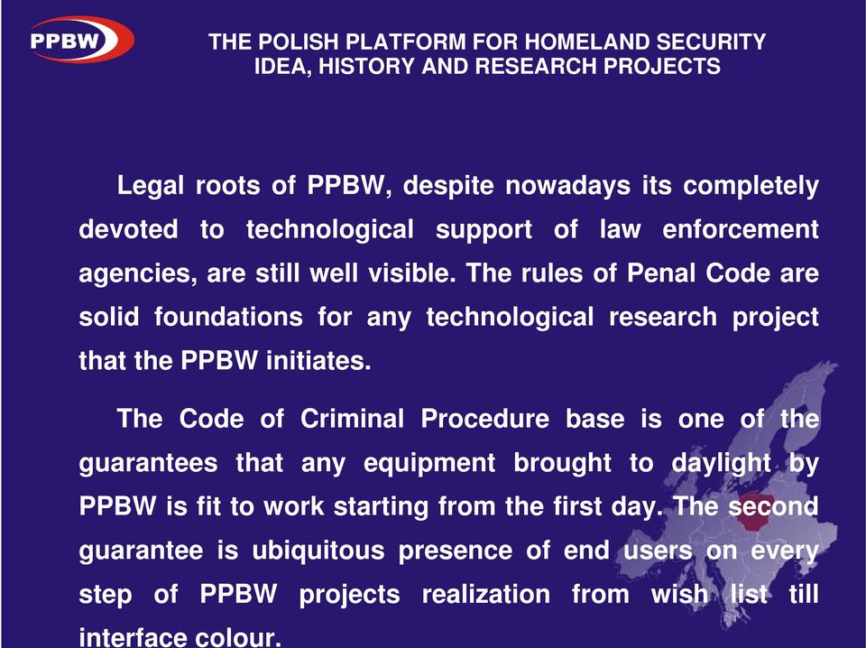 The Code of Criminal Procedure base is one of the guarantees that any equipment brought to daylight by PPBW is fit to work starting
