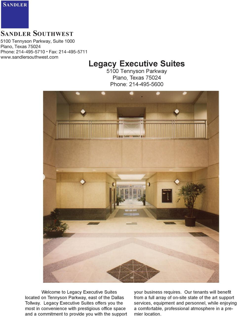 Legacy Executive Suites offers you the most in convenience with prestigious office space and a commitment to provide you with the support your business requires.
