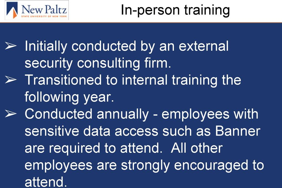 Conducted annually - employees with sensitive data access such as