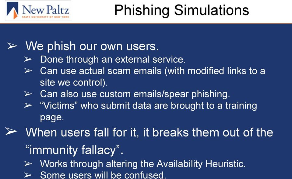 Can also use custom emails/spear phishing. Victims who submit data are brought to a training page.