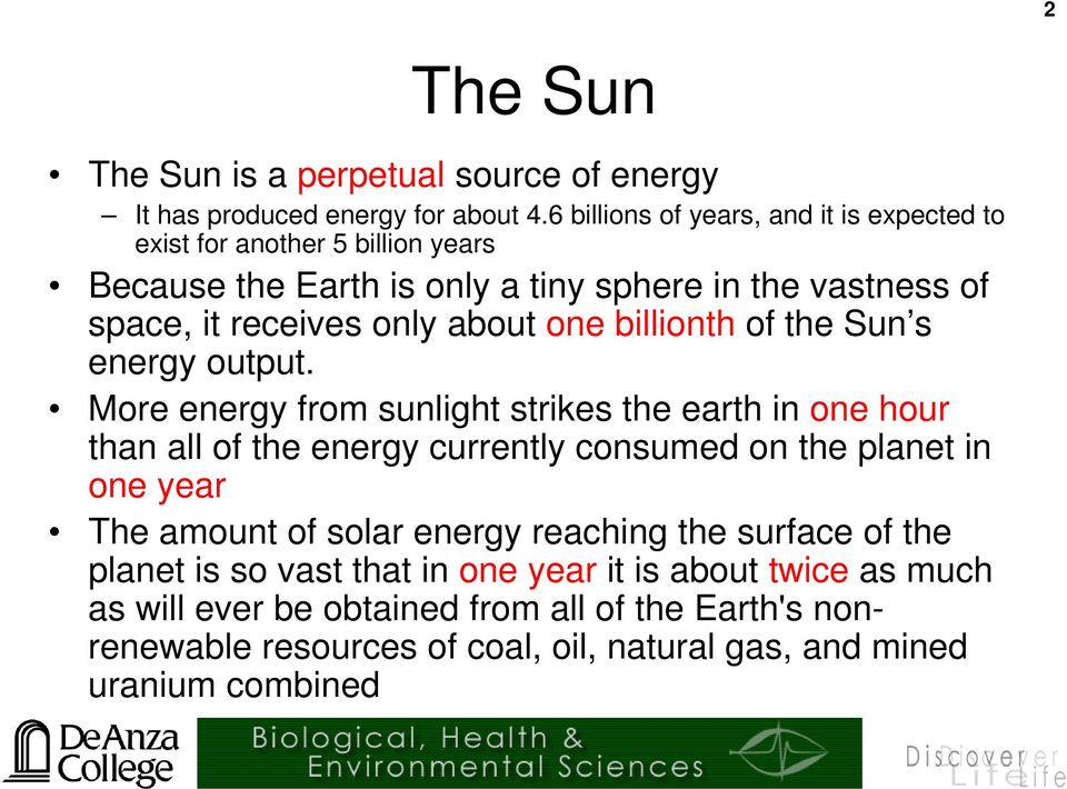 about one billionth of the Sun s energy output.