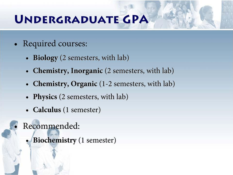 Organic (1-2 2 semesters, with lab) Physics (2 semesters, with