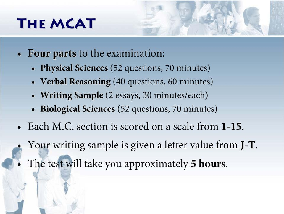 Sciences (52 questions, 70 minutes) Each M.C. section is scored on a scale from 1-15.