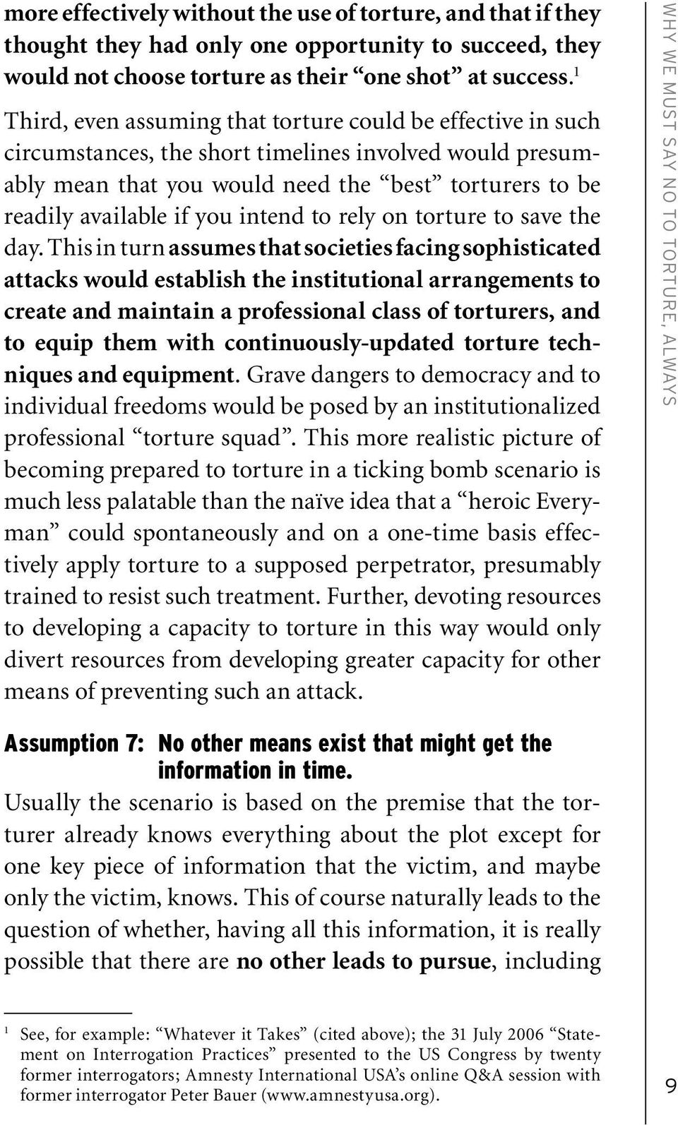 intend to rely on torture to save the day.