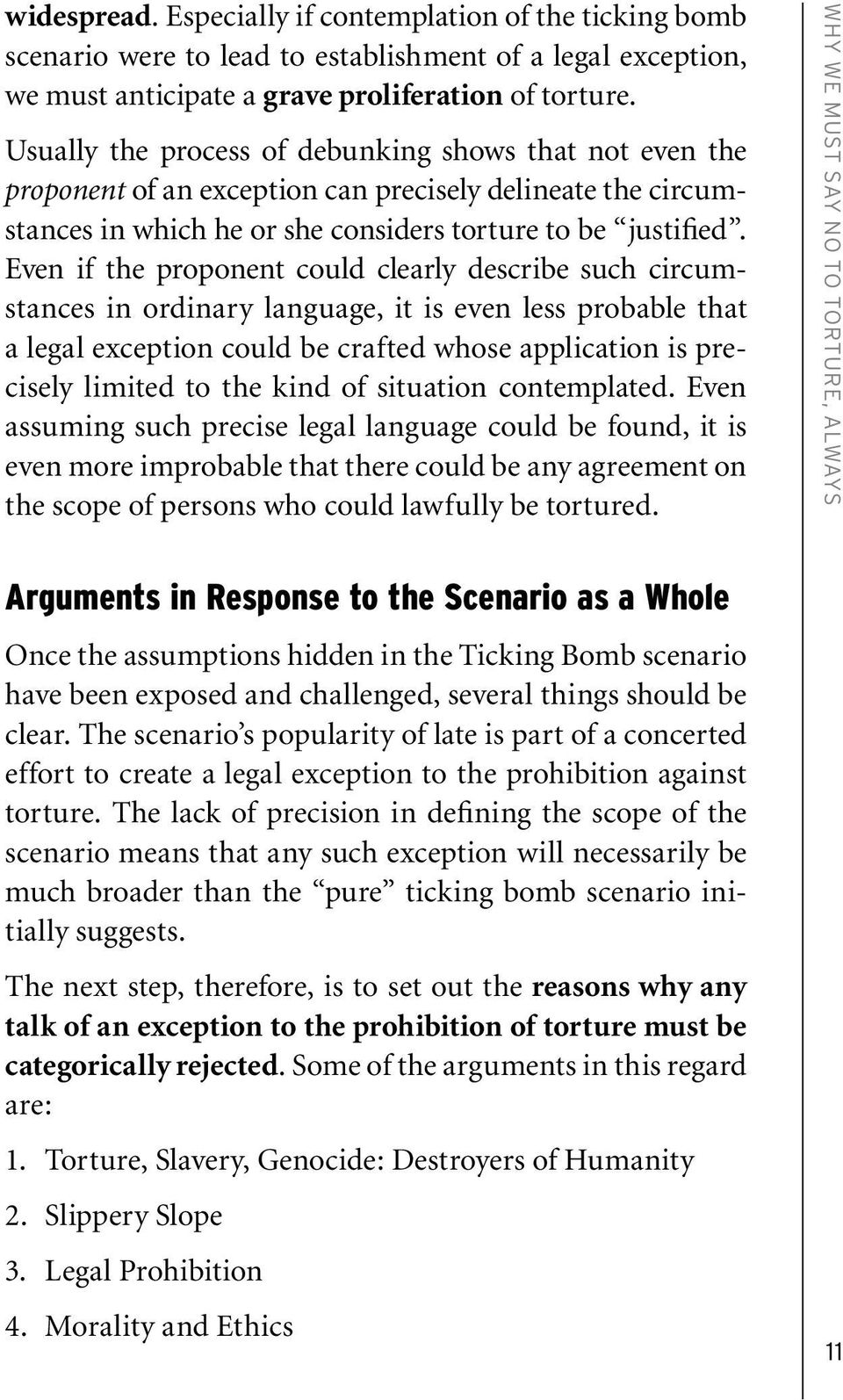 Even if the proponent could clearly describe such circumstances in ordinary language, it is even less probable that a legal exception could be crafted whose application is precisely limited to the