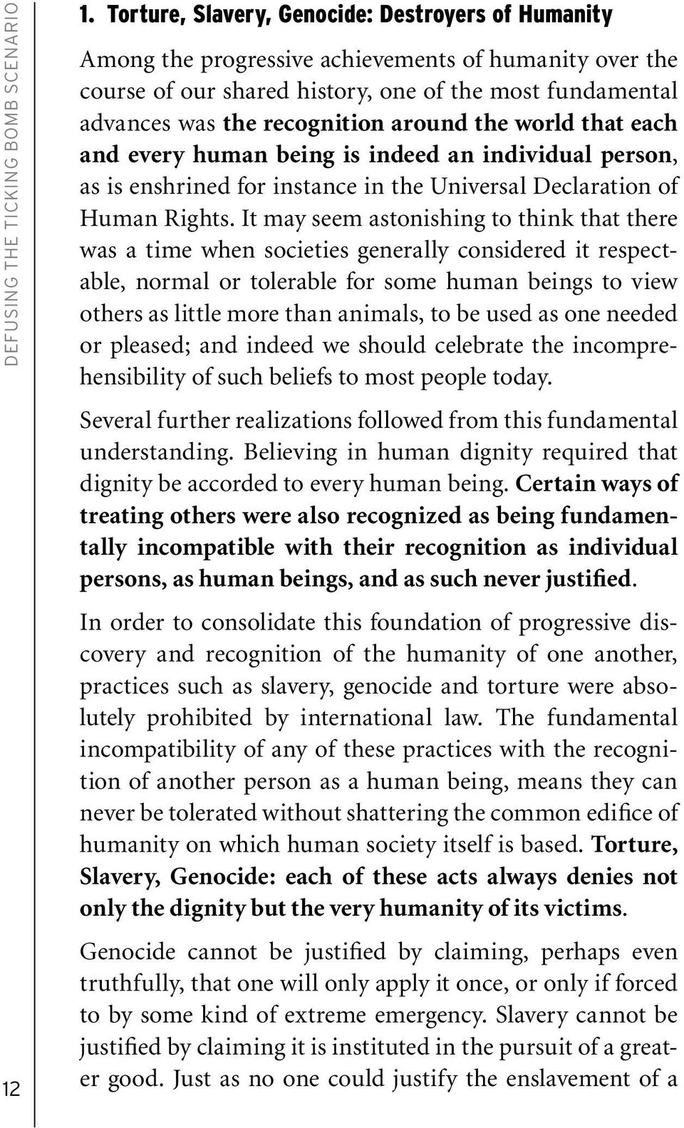 around the world that each and every human being is indeed an individual person, as is enshrined for instance in the Universal Declaration of Human Rights.