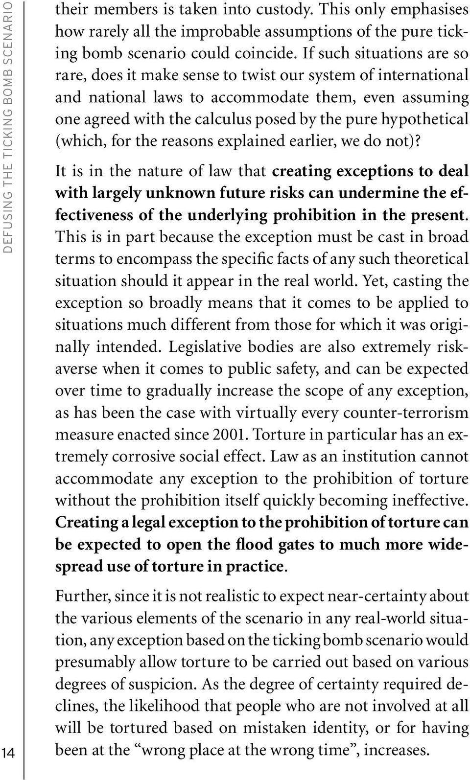 hypothetical (which, for the reasons explained earlier, we do not)?
