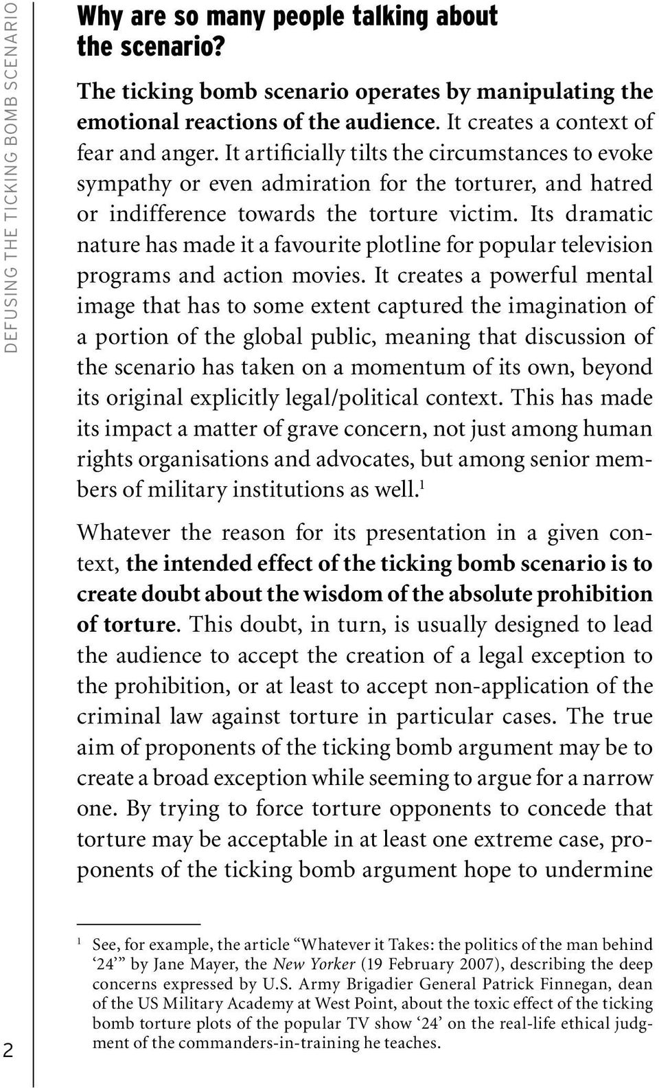 Its dramatic nature has made it a favourite plotline for popular television programs and action movies.