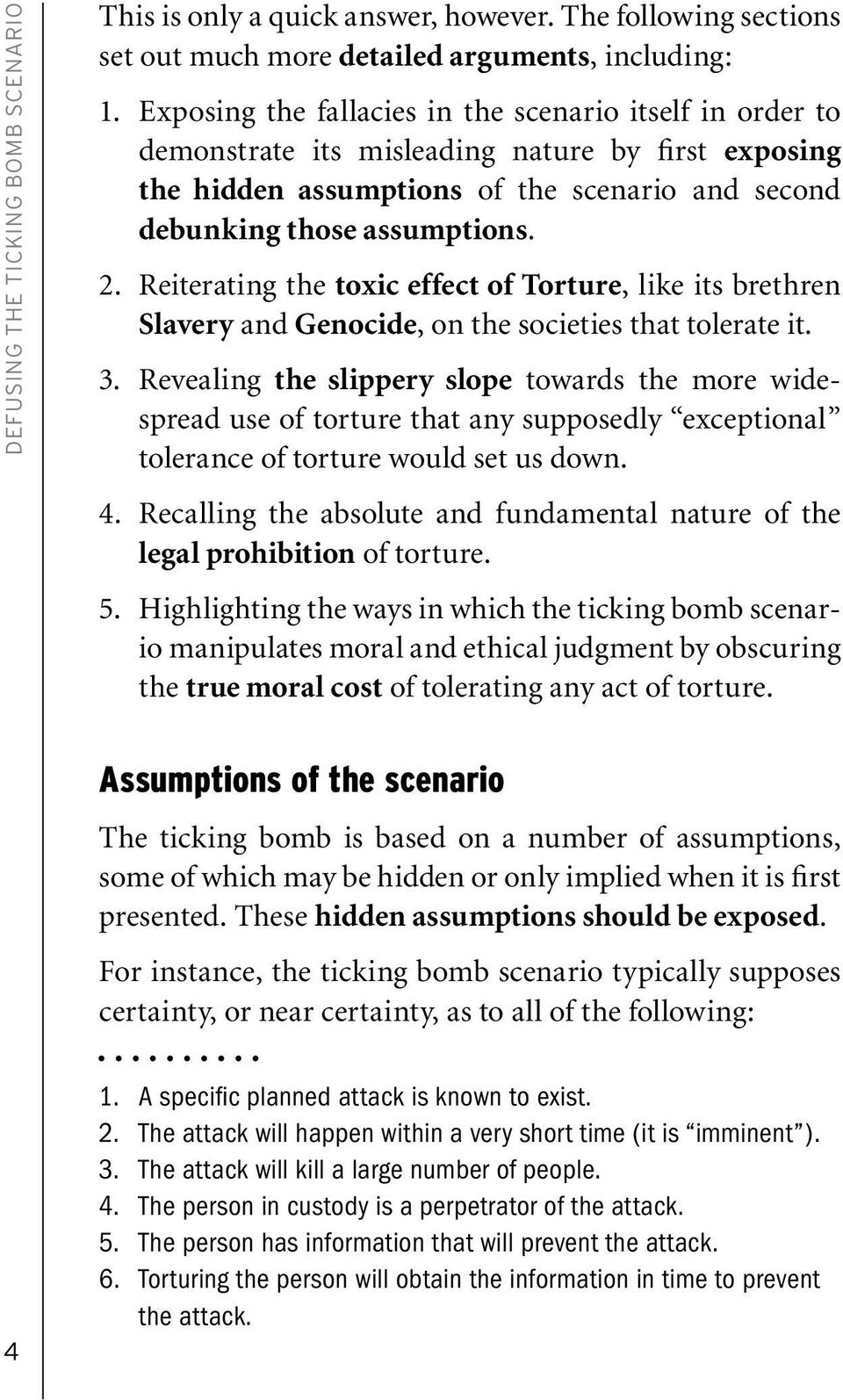 Reiterating the toxic effect of Torture, like its brethren Slavery and Genocide, on the societies that tolerate it. 3.