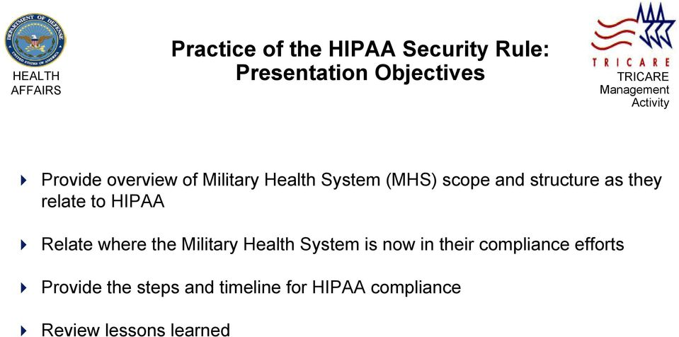 structure as they relate to HIPAA Relate where the Military Health System is now in